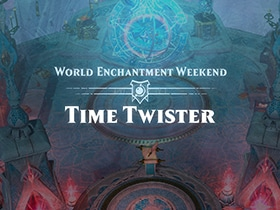 Weekend Event - World Enchantments: Time Twister