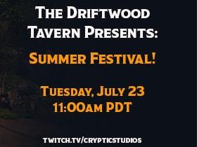 Driftwood Tavern Presents - Summer Festival!