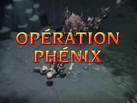 Opération Phénix - partie 2